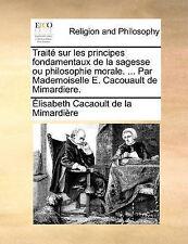 Traité sur les principes fondamentaux de la sagesse ou philosophie morale....