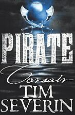 TIM SEVERIN __ PIRATE CORSAIR  __ BRAND NEW __ FREEPOST UK
