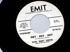 DAVE CORTEZ~HEY HEY HEY ~RARE PROMO~EMIT~OVER LOOKED SOUND~WOW~ NORTHERN SOUL 45