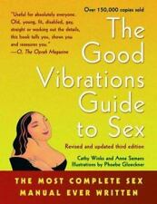 Good Vibrations Guide to Sex: The Most Complete Sex Manual Ever Written (Paperba