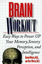 Brain Workout: Easy Ways to Power Up Your Memory, Sensory Perception, and Intell