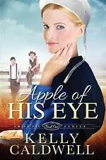 Apple of His Eye (Amish Pie) by Kelly Caldwell   Paperback Book   9781629982311