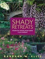 Shady Retreats : 20 Plans for Colorful, Private Spaces in Your Backyard PB