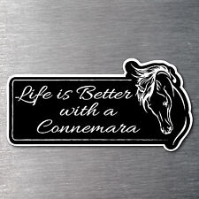 Lifes better with a Connemara sticker Pemium 7 yr water/fade proof vinyl Pony