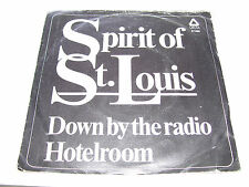 "Spirit of St. Louis - Down By The Radio  *  7"" 45 RPM VINYL HOLLAND 1974 *"