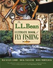 L.L. Bean Ultimate Book of Fly Fishing by Lord, Macauley, Talleur, Dick, Whitlo