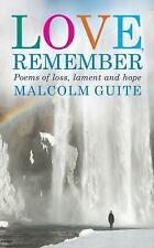 Love, Remember: 40 Poems of Loss, Lament and Hope (Paperback or Softback)