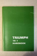 TRIMUPH TR7 ORIGINAL TRIUMPH HANDBOOK - NEW - EXCELLENT CONDITION (B4)