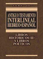 Atiguo Testamento Interlineal Hebreo-Espanol : Libros Historicos (II) y Poeti...
