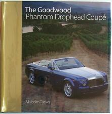 THE GOODWOOD PHANTOM DROPHEAD COUPE MALCOLM TUCKER CAR BOOK ISBN:185443229x