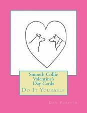 Smooth Collie Valentine's Day Cards : Do It Yourself by Gail Forsyth (2015,.
