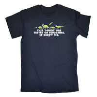 Funny Novelty T-Shirt Mens tee TShirt - Tested On Dinosaurs