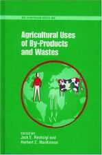 Agricultural Uses of By-Products and Wastes (ACS Symposium Series)