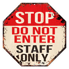 OTG-0003 DO NOT ENTER STOP STAFF ONLY Tin Rustic Sign Man Cave Decor Gift Ideas
