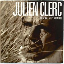 "JULIEN CLERC - CD SINGLE PROMO ""ON SERAIT SEULS AU MONDE"""