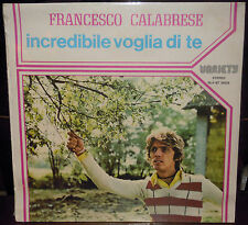 LP FRANCESCO CALABRESE Incredibile voglia di te (Variety 77) Italian pop SEALED!