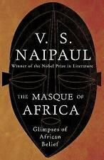 S. Naipaul, V., The Masque of Africa: Glimpses of African Belief, Very Good Book