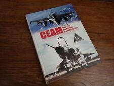 Louis Pena CEAM 1933-2013 UNE HISTOIRE DE L'ARMEE DE L'AIR Edition 2014