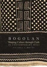 Bogolan: Shaping Culture Through Cloth in Contemporary Mali (Paperback or Softba