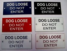 "DOG LOOSE DO NOT ENTER 4"" x 2"" Engraved Sign with Drilled Holes"