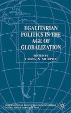 Egalitarian Politics in the Age of Globalization (International Political Econom