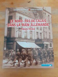 Le Nord-Pas-de-Calais dans la main allemande - Dejonghe & Le Maner
