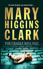 The Cradle Will Fall by Mary Higgins Clark, Book, New Paperback