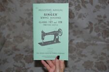 Adjusters Manual for Service and Timing of Singer 127 and 128 Sewing Machines