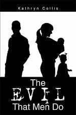 The Evil That Men Do by Kathryn Collis (2014, Paperback)