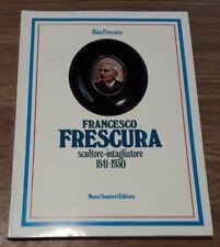 Francesco Frescura Scultore Intagliatore 1841 1930 Nuovi Sentieri Editore
