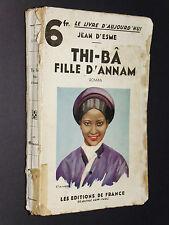 THI-BÂ FILLE D'ANNAM JEAN D'ESME 1932 INDOCHINE COLONIES FRANCE