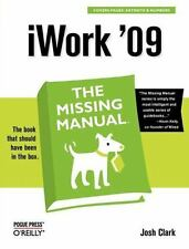 iWork '09: The Missing Manual: The Missing Manual: By Clark, Josh
