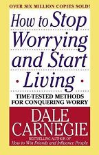 How to Stop Worrying and Start Living by Dale Carnegie (2004, Paperback)