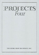 The Home Shop Machinist Projects Four