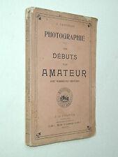 livre  DEBUTS d'un AMATEUR J Carteron vers 1910 Photo photographie
