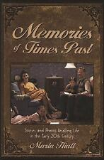 Memories of Times Past: Stories and Photos Recalling Life in the Early 20th Cent
