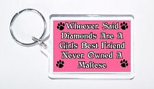 Whoever Said Diamonds Girls Best Friend Never Owned a Maltese Keyring,Ideal Gift