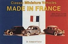 Classic Miniature Vehicles Made in France with Price Guide and Variations List