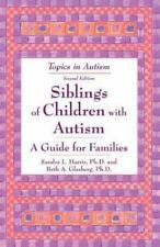 Siblings of Children With Autism: A Guide for Familes (Topics in Autis-ExLibrary