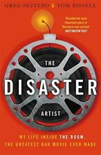 The Disaster Artist: My Life Inside The Room, the Greatest Bad Movie Ever Made b