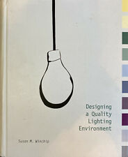 Designing a Quality Lighting Environment by Susan M. Winchip (2004, Hardcover)