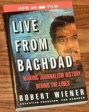 Live from Baghdad Making Journalism History SIGNED by Robert Wiener 2002 PB