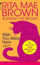 Rita Mae Brown / Wish You Were Here Mrs Murphy Mysteries 1991 Mystery Fiction