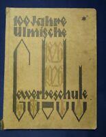 Hundert Jahre Gewerbeschule1826- 1926 Ulms Handwerk Gewerbe & Industrie 1926 js