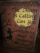 MOON IS CALLING/WITCHING HOUR IS NEAR  primitive wood sign Halloween
