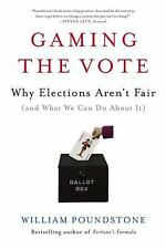 Gaming the Vote: Why Elections Aren't Fair (and What We Can Do About It) by Pou