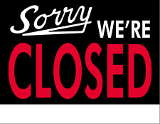 "SORRY WE'RE CLOSED foam board sign 11"" X 8"" 1/2 Free shipping in the USA"