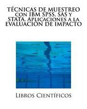 TÉCNICAS de MUESTREO con IBM SPSS, SAS y STATA. Aplicaciones a la EVALUACIÓN...