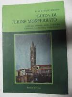 Guida di Fubine Monferrato. Natura, storia, arte, cultura, turismo, economia....