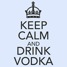KEEP CALM AND DRINK VODKA Kitchen/Room/Cupboard/Door/Wall Art Sticker - SMALL